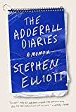 The Adderall Diaries (2009) (Book) written by Stephen Elliott