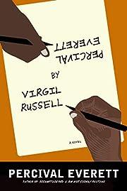 Percival Everett by Virgil Russell: A Novel…