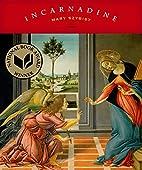 Incarnadine: Poems by Mary Szybist