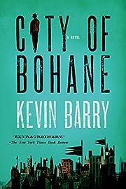 City of Bohane: A Novel av Kevin Barry