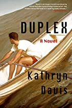 Duplex: A Novel by Kathryn Davis