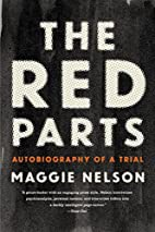 The Red Parts: Autobiography of a Trial by…