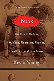 Bunk: The Rise of Hoaxes, Humbug,…