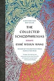 The Collected Schizophrenias: Essays por…
