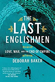 The Last Englishmen: Love, War, and the End…