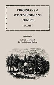 Virginians & West Virginians, 1607-1870,…