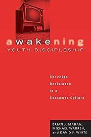 Awakening Youth Discipleship by Brian J.…