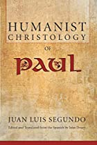 The Humanist Christology of Paul (Jesus of…