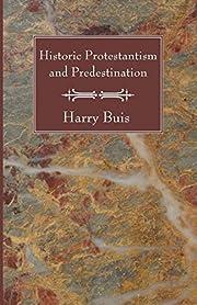 Historic Protestantism and Predestination av…