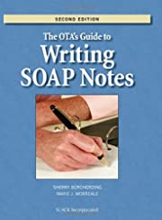 The OTA's Guide to Writing SOAP Notes…