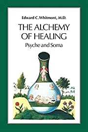 The Alchemy of Healing: Psyche and Soma de…