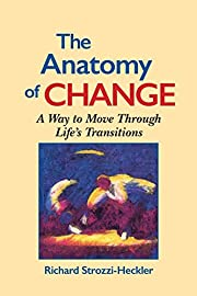 The Anatomy of Change: A Way to Move Through…