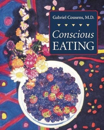 Conscious Eating, Cousens M.D., Gabriel