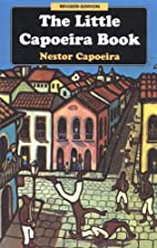 The Little Capoeira Book by Nestor Capoeira