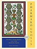 Pharmako Gnosis: Plant Teachers and the Poison Path, Pendell, Dale