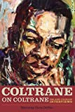 Coltrane on Coltrane : the John Coltrane interviews / edited by Chris DeVito
