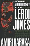The autobiography of Leroi Jones / Amiri Baraka