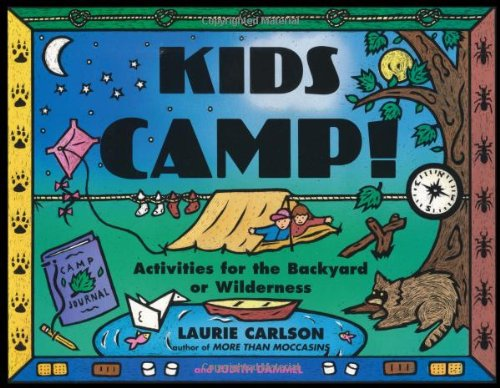 Image for Kids Camp!: Activities for the Backyard or Wilderness (Kid's Guide)