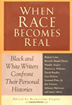 When Race Becomes Real: Black and White…