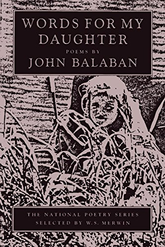 Words for My Daughter (National Poetry Series), Balaban, John