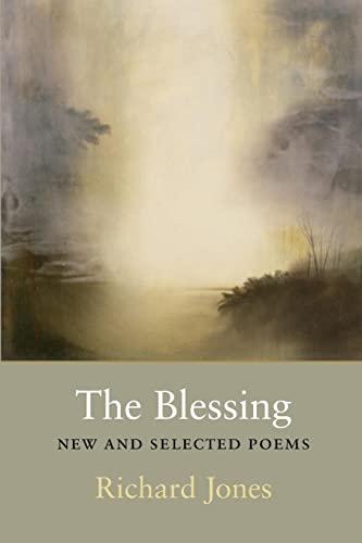 The Blessing: New & Selected Poems, Jones, Richard