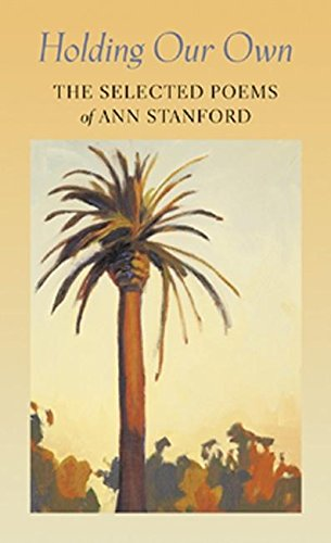 Holding Our Own: The Selected Poetry of Ann Stanford, Ann Stanford