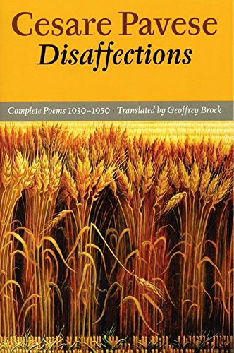 Disaffections: Complete Poems 1930-1950 (English and Italian Edition), Cesare Pavese