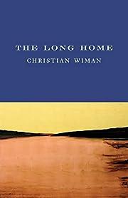 The Long Home de Christian Wiman