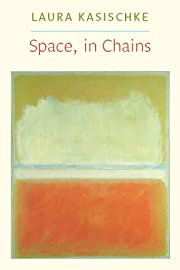 Space, In Chains (Lannan Literary…
