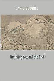Tumbling Toward the End de David Budbill