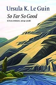 So Far So Good di Ursula K. Le Guin