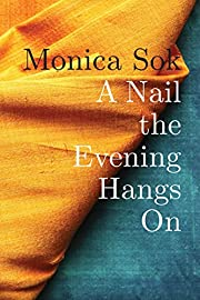 A nail the evening hangs on af Monica Sok
