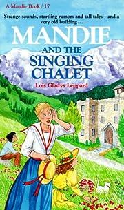 Mandie and the Singing Chalet (Mandie, Book…