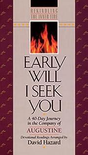 Early Will I Seek You (Rekindling the Inner…