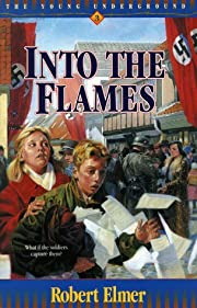 Into the Flames (The Young Underground #3)…