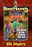 The secret of the ghostly hot rod / Bill Myers