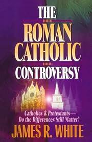 The Roman Catholic Controversy av James…