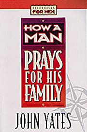 How a Man Prays for His Family (Lifeskills…