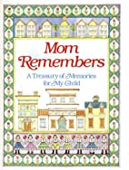 Mom Remembers: A Treasury of Memories for My…