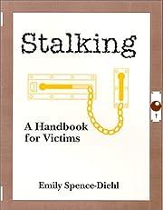 Stalking: A Handbook for Victims de Emily…