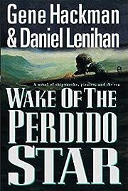 Wake of the Perdido Star af Gene Hackman