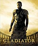 Gladiator : the making of the Ridley Scott epic / introduction by Ridley Scott ; foreword by Walter Parkes ; edited by Diana Landau ; designed by Timothy Shaner ; contributing writer Sharon Black