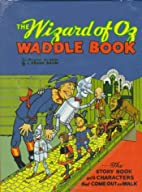 Wizard of Oz Waddle Book by L. Frank Baum