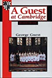 A guest at Cambridge / George H. Guest