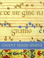 Chant Made Simple av Robert M. Fowells