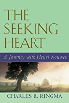The Seeking Heart: A Journey With Henri…
