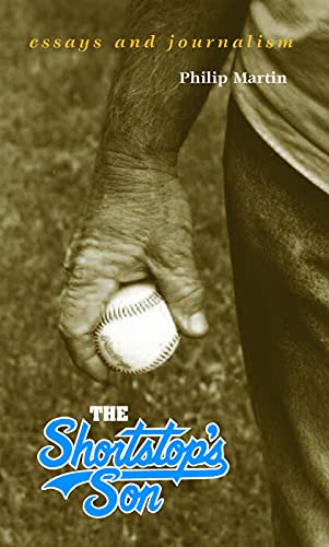 The Shortstop?s Son: Essays and Journalism, Martin, Philip