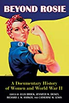 Beyond Rosie: A Documentary History of Women…