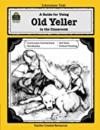 A Guide for Using Old Yeller in the…