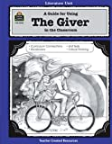 A literature unit for The Giver by Lois Lowry / written by Pam Koogler and Carol Foell